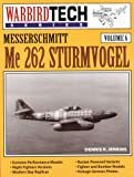 Messerschmitt Me 262 Strumvogel (Warbird Tech Series, Band 6)