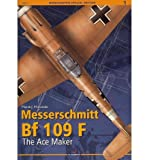 Messerschmitt Bf 109 F: The Ace Maker (Monographs Special Edition) (Paperback) - Common