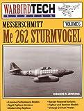Messerschmitt Me 262 Strumvogel (Warbird Tech Series, Band 6)