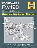 Focke Wulf Fw190 Owners' Workshop Manual: 1939 onwards (all marks) (Haynes Owners' Workshop Manual)