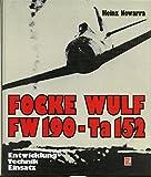 Focke Wulf FW 190 - Ta 152: Entwicklung, Technik, Einsatz