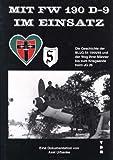 Mit FW 190 D-9 im Einsatz: Die Geschichte der III./JG 54 1944/45 und der Weg ihrer Männer bis zum Kriegsende beim JG 26. Eine Dokumentation