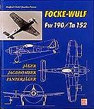 Focke-Wulf Fw 190/Ta 152: Jäger, Jagdbomber und Panzerjäger