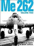 Me 262, Volume Two 1st edition by J. Richard Smith, Eddie J. Creek (2008) Gebundene Ausgabe